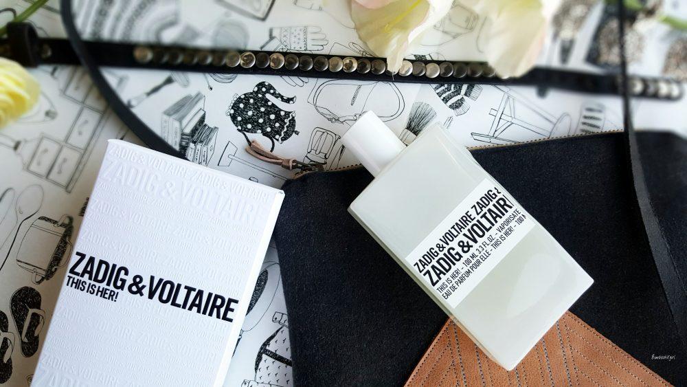 This is Her, Zadig & Voltaire, un parfum audacieux